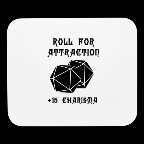 Roll for Attraction - Mouse pad Horizontal