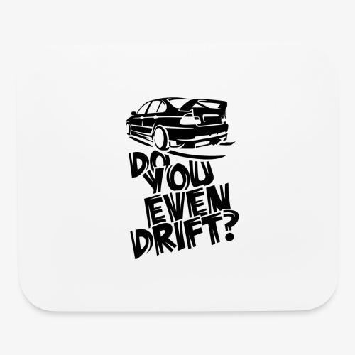 Do you even drift - Mouse pad Horizontal