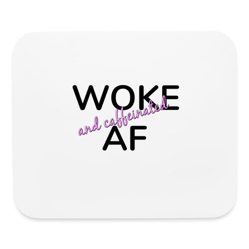 Woke & Caffeinated AF design - Mouse pad Horizontal