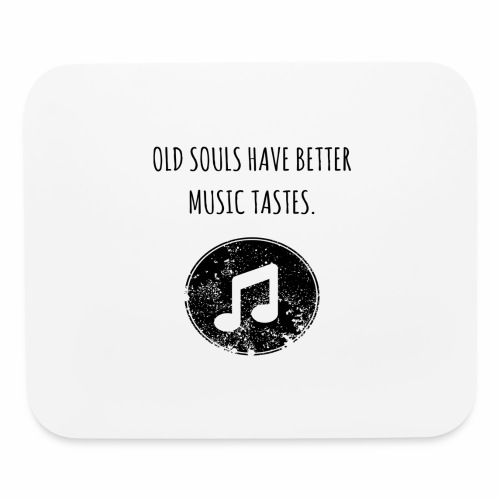 Old souls have better music tastes - Mouse pad Horizontal