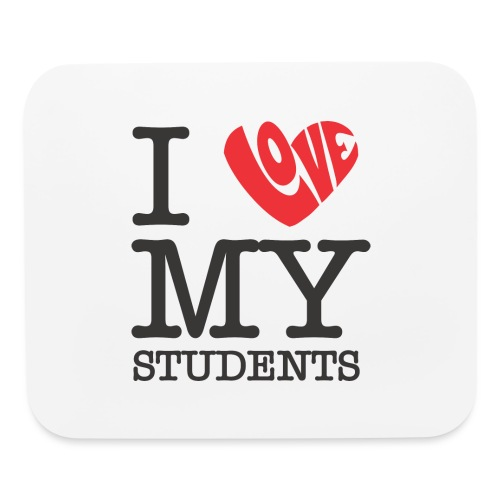 I Love My Students Women's T-Shirts - Mouse pad Horizontal