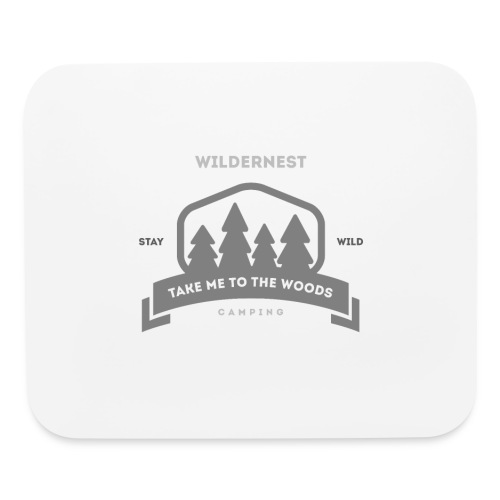 Wildernest Take me to the woods T-shirt - Mouse pad Horizontal