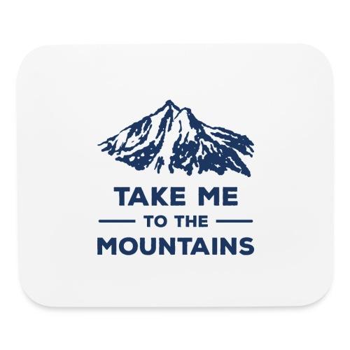 Take me to the mountains T-shirt - Mouse pad Horizontal