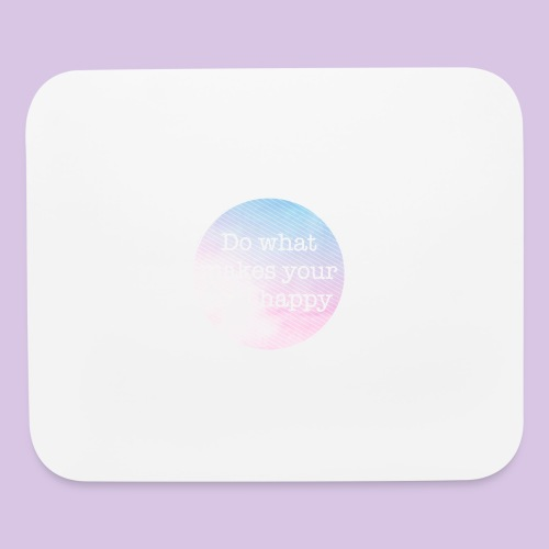 Do what makes your soul happy - Mouse pad Horizontal