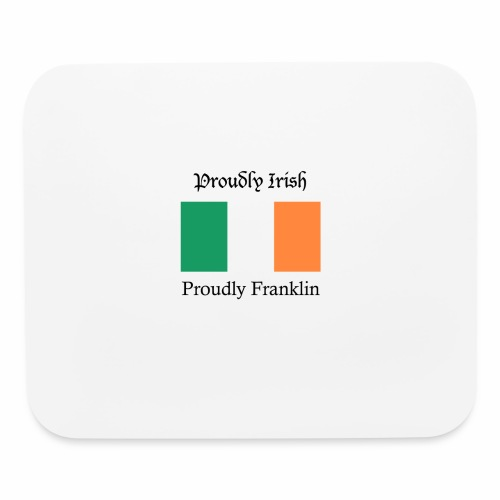 Proudly Irish, Proudly Franklin - Mouse pad Horizontal