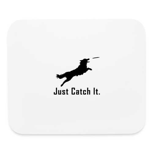 Just Catch It (Black) - Mouse pad Horizontal