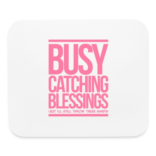 Busy Catching Blessings - Mouse pad Horizontal