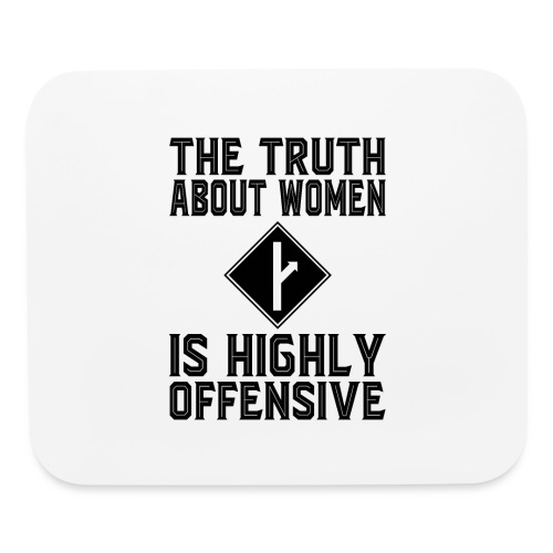 The Truth About Women Is Highly Offensive - Mouse pad Horizontal