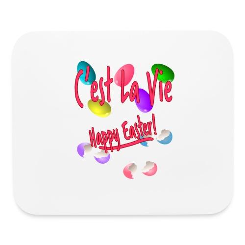 C'est La Vie, Easter Broken Eggs, Cest la vie - Mouse pad Horizontal