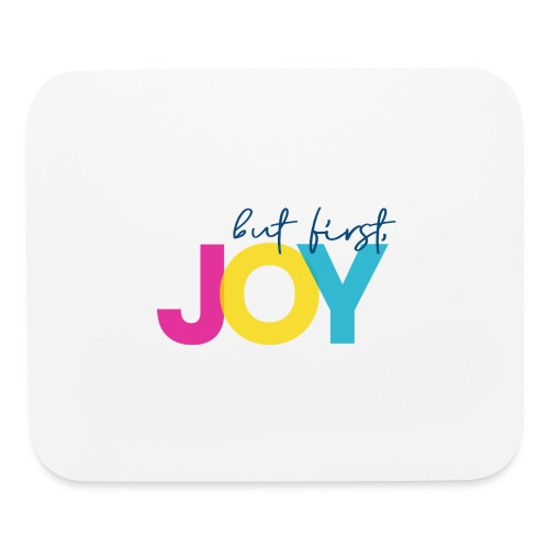 But First, Joy - Mouse pad Horizontal