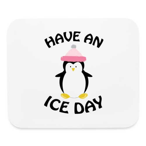 Have An Ice Day - Mouse pad Horizontal