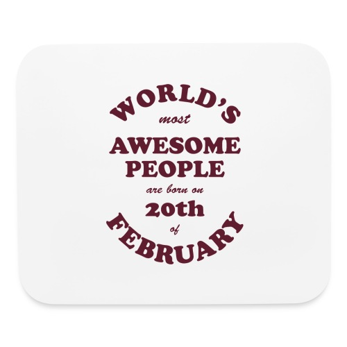 Most Awesome People are born on 20th of February - Mouse pad Horizontal