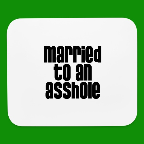 Married to an A&s*ole - Mouse pad Horizontal