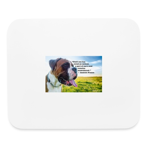 Until one has loved an animal - Mouse pad Horizontal