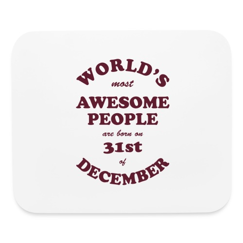 Most Awesome People are born on 31st of December - Mouse pad Horizontal