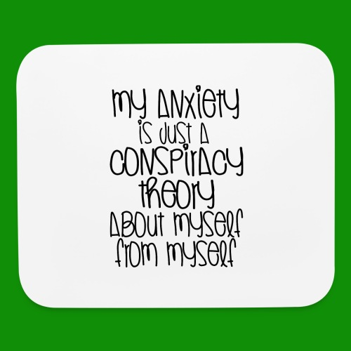 Anxiety Conspiracy Theory - Mouse pad Horizontal