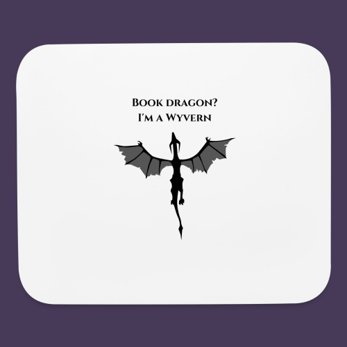 Book Dragon? I'm a Wyvern (black) - Mouse pad Horizontal