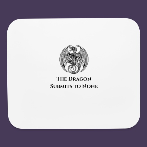 The dragon submits to none black - Mouse pad Horizontal