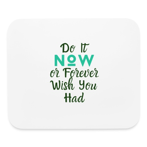 Do It Now - Mouse pad Horizontal