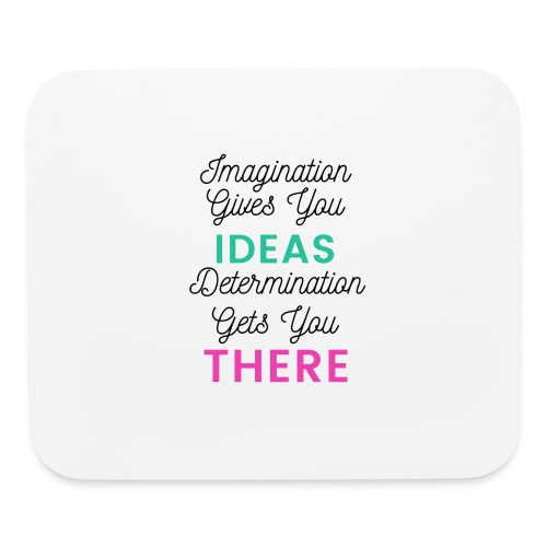 Imagination Gives You Ideas - Mouse pad Horizontal