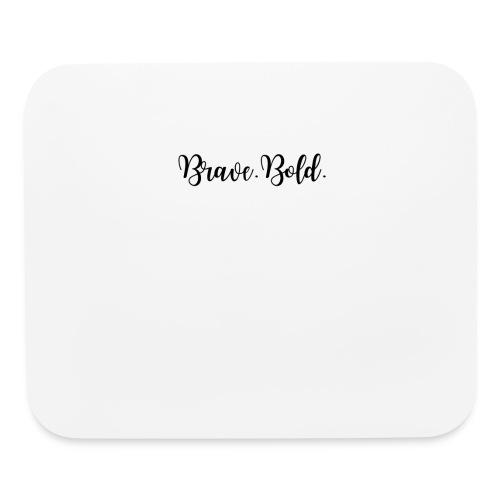 Brave. Bold. - Mouse pad Horizontal