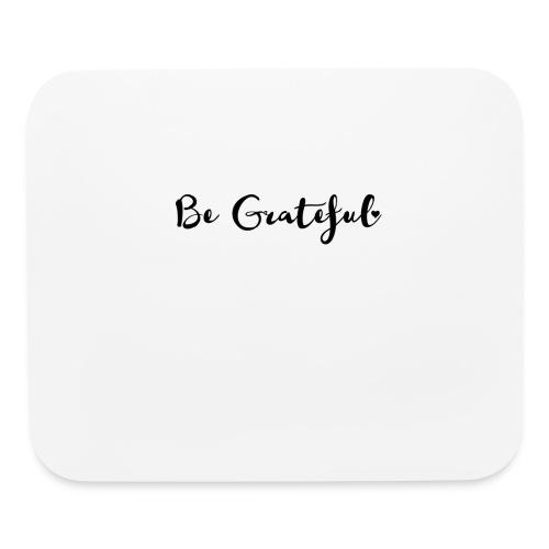Be Grateful - Mouse pad Horizontal