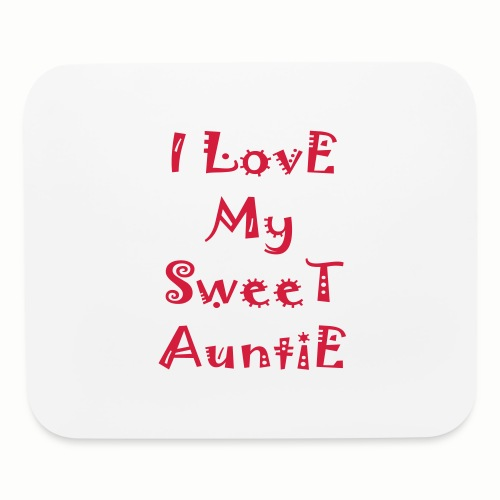 I love my sweet auntie - Mouse pad Horizontal
