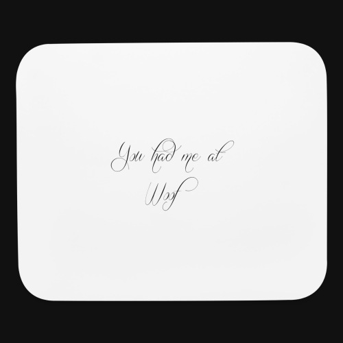 You had me at WOOF - Mouse pad Horizontal