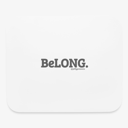 BELONG black with jeffgpresents - Mouse pad Horizontal