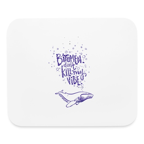 bitumen don't kill my vibe - navy - Mouse pad Horizontal