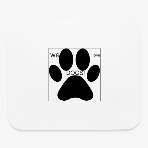WE LOVE DOGS!!!!!!! - Mouse pad Horizontal