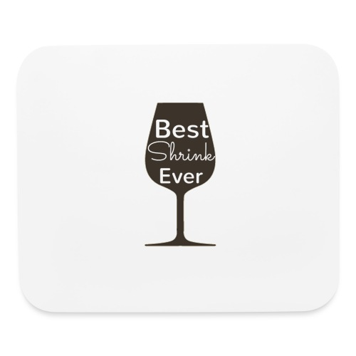 Alcohol Shrink Is The Best Shrink - Mouse pad Horizontal