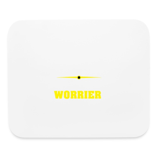 Be a warrior not a worrier - Mouse pad Horizontal