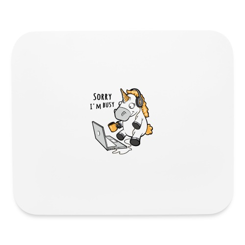 Sorry i'm busy, funny unicorn, music T Shirt - Mouse pad Horizontal