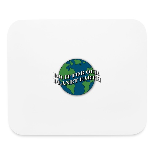 do it for our planet earth - Mouse pad Horizontal