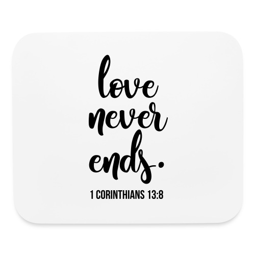 Love Never Ends, Christian, Bible Verse - Mouse pad Horizontal