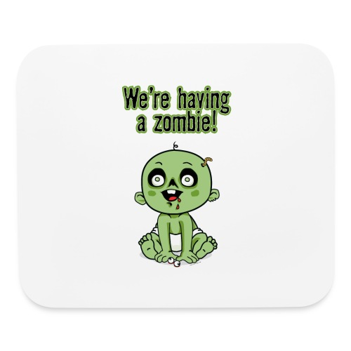 We're Having A Zombie! - Mouse pad Horizontal