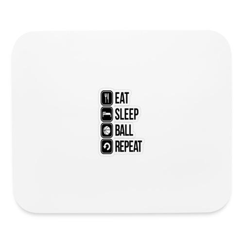 Eat,sleep,ball,repeat - Mouse pad Horizontal