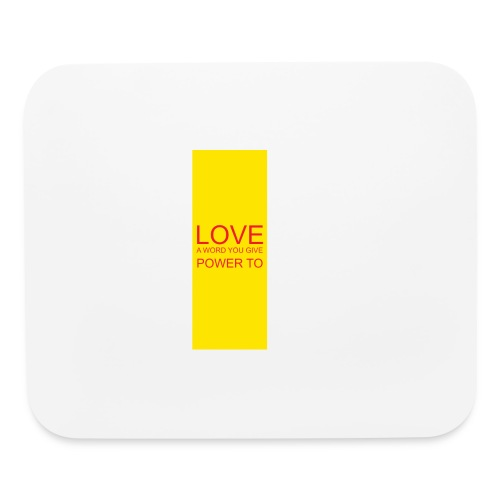 LOVE A WORD YOU GIVE POWER TO - Mouse pad Horizontal