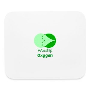Worship Oxygen - Mouse pad Horizontal