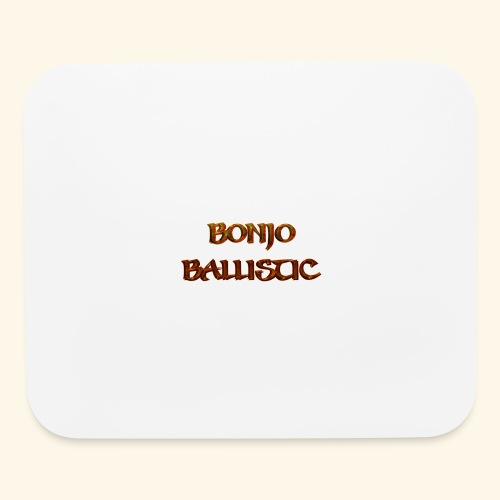 BonjoBallistic - Mouse pad Horizontal