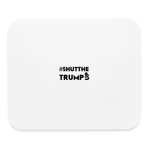 Shut The Trump Up - Mouse pad Horizontal