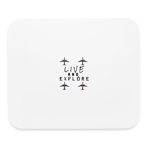 Live and Explore - Mouse pad Horizontal