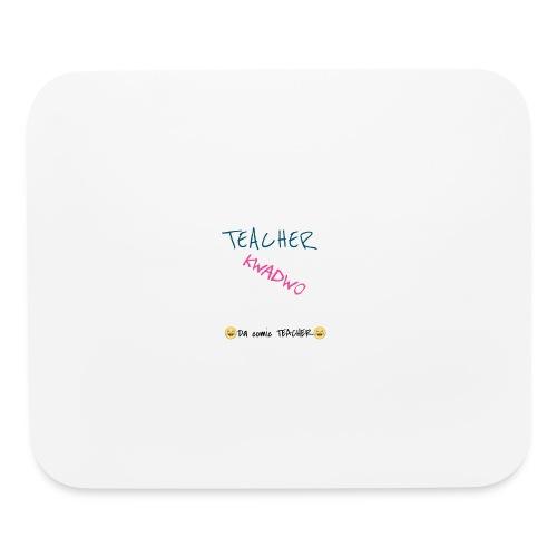 TEACHER KWADWO - Mouse pad Horizontal