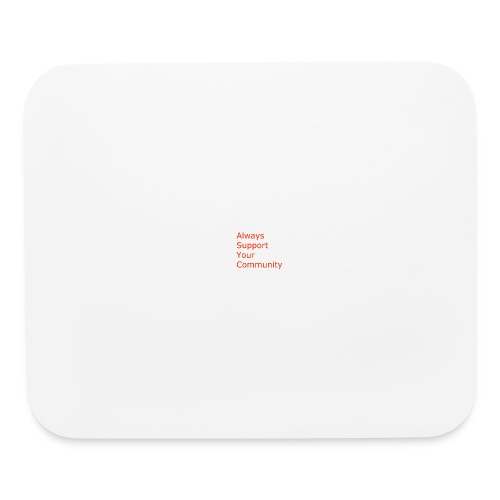 Always Support Your Community - Mouse pad Horizontal