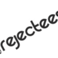 Rejectees